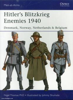 Thomas, N./Shumate, J. (Illustr.): Hitler's Blitzkrieg Enemies 1940. Denmark, Norway, Netherlands & Belgium