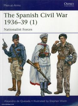 Quesada, A. de./Walsh, S. (Illustr.): The Spanish Civil War 1936-39. Teil 1: Nationalist Troops
