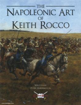 Harrington, P.: The Napoleonic Art of Keith Rocco