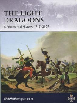 Hunt, E.: Light Dragoons. A Regimental History 1715-2009