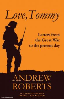 Roberts, A.: Love, Tommy. Letters from the Great War to the present day