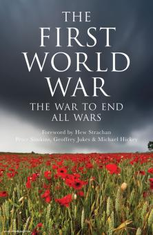 Jukes, G./Simkins, P./Hickey, M.: The First World War. The War to end all Wars