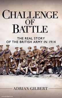 Gilbert, A.: Challenge of Battle. The real Story of the british Army in 1914