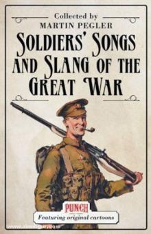 Pegler, M.: Soldiers' Songs and Slang of the Great War