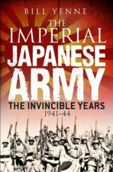 Yenne, B.: The Imperial Japanese Army. The invincible Years 1941-42