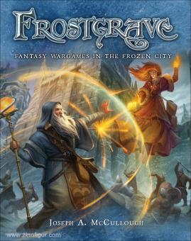 McCullough, Joseph A.: Frostgrave. Fantasy Wargames in the Frozen City