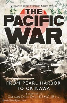 O'Neill, R.: The Pacific War. From Pearl Harbor to Okinawa