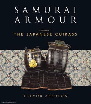 Absolon, Trevor: Samurai Armour. Volume 1: The japanese Cuirass