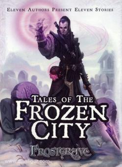 Ward, M./Newton, S./Green, J. u.a.: Frostgrave. Tales of the Frozen City