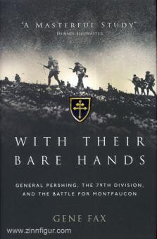 Fax, G.: With their bare Hands. General Pershing, the 79th Division, and the Battle for Montfaucon