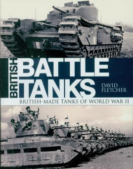 Fletcher, D.: British Battle Tanks. Band 2: British-Made Tanks of World War II
