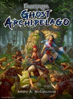 McCullough, J. A./Burmak, D. (Illustr.)/Burmak, K. (Illustr.): Frostgrave. Ghost Archipelago. Fantasy Wargames in the Lost Isles