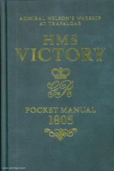 Goodwin, Peter: HMS Victory Pocket Manual 1805. Admiral Nelson's Flagship at Trafalgar