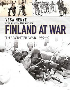 Nenye, Vesa/Munter, Peter/Wirtanen, Toni: FinlandatWar.TheWinterWar1939-40