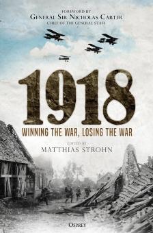 Strohn, Matthias (Hrsg.): 1918. Winning the War, losing the War