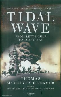 Cleaver, Thomas McKelvey: Tidal Wave. From Leyte Gulf to Tokyo Bay