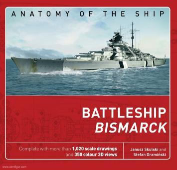 Skulski, Janusz/Draminski, Stefan: Anatomy of the Ship. Battleship Bismarck