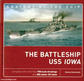 Skulski, Janusz/Draminski, Stefan: Anatomy of the Ship. Battleship USS Iowa