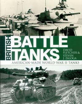 Fletcher, David/Zaloga, Steven J.: British Battle Tanks. US-made Tanks of World War II