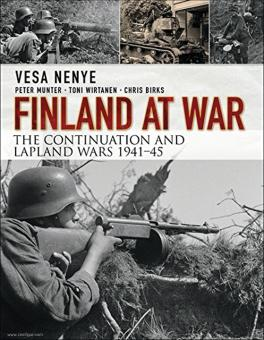 Nenye, Vesa/Munter, Peter/Wirtanen, Toni u. a: Finland at War. The Continuation and Lapland Wars 1941-1945