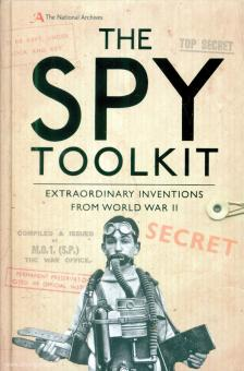The Spy Toolkit. Extraordinary Inventions from World War II