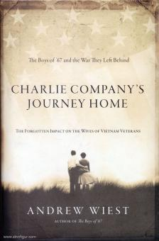 Wiest, Andrew: Charlie Company's Journey Home. The forgotten Impact on the Wives of Vietnam Veterans