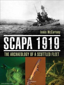 McCartney, Innes: Scapa 1919. The Archaeology of the Scuttled Fleet