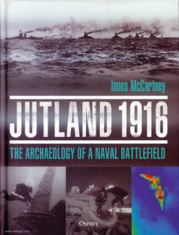 McCartney, Innes: Jutland 1916. The Archaeology of a Naval Battlefield