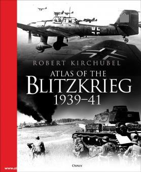 Kirchubel. Robert: Atlas of the Blitzkrieg 1939-1941
