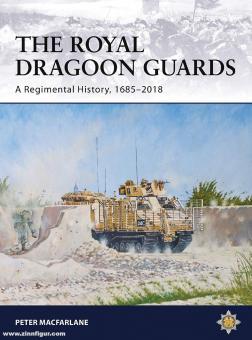 McFarlane, Peter: The Royal Dragoon Guards. A Regimental History, 1685-2018