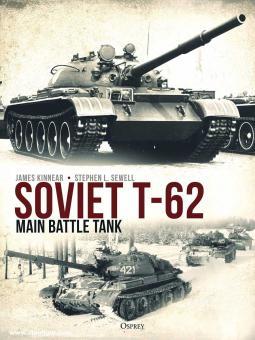 Kinnear, James/Sewell, Stephen L.: Soviet T-62 Main Battle Tank