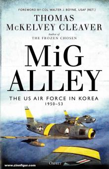 Cleaver, Thomas McKelvey: MiG Alley. The US Air Force in Korea 1950-53