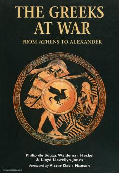 Souza, P. de/Heckel, W.: The Greeks at War. From Athens to Alexander