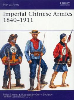 Jowett, P. S./Embleton, G. (Illustr.): Imperial Chinese Armies 1840-1911