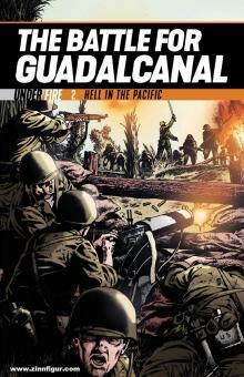 Ball, Georgia/Poll, Esteve (Illustr.): The Battle for Guadalcanal. Hell in the Pacific