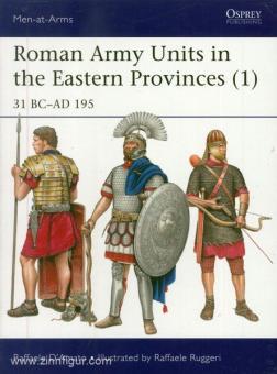 D'Amato, R./Ruggeri, R. (Illustr.): Roman Army Units in the Eastern Provinces. Teil 1: 31 BC-AD 195