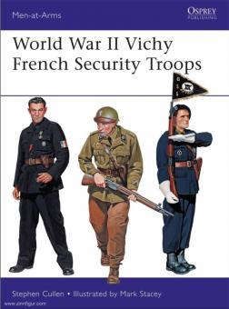 Cullen, Stephen M./Stacey, Mark (Illustr.): World War II Vichy French Security Troops