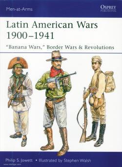 Jowett, Philip/Walsh, Stephen (Illustr.): Latin American Wars 1900-1941