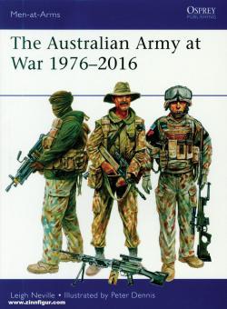 Neville, Leigh/Dennis, Peter (Illustr.): The Australian Army at War 1976-2016