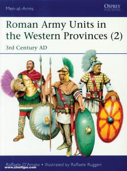 D'Ramato, Raffaele/Ruggeri, Raffaele (Illustr.): Roman Army Units in the Western Provinces. Band 2: 3rd Century AD