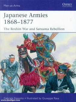 Esposito, Gabriele/Rava, Giuseppe (Illustr.): Japanese Armies 1868-1878. The Boshin War and Satsuma Rebellion