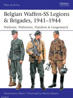 Afiero, Massimiliano/Bujeiro, Ramiro (Illustr.): Belgian Waffen-SS Legions & Brigades, 1941-1944. Wallonie, Wallonien, Flandern & Langemarck