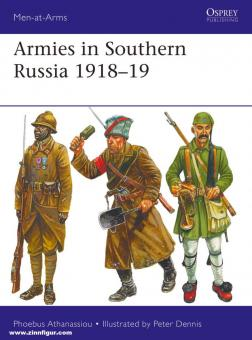 Athanassiou, Phoebus/Dennis, Peter: Armies in Southern Russia 1918-19