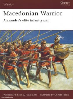 Heckel, W./Hook, C. (Illustr.): Macedonian Warrior: Alexander's Elite Infantryman