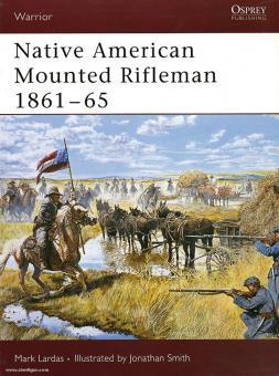 Lardas, M./Smith, J. (Illustr.): Native American Mounted Riflemen 1861-65