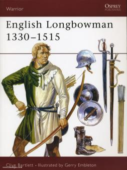 Bartlett, C./Embleton, G. (Illustr.): The English Longbowman 1330-1515