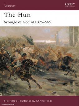 Fields, N./Hook, C. (Illustr.): The Hun. Scourge of God 375-565