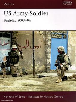 Estes, K. W./Gerrard, H. (Illustr.): US Army Soldier. Baghdad 2003-04