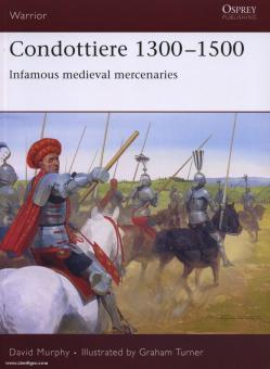 Nicolle, D./Turner, G. (Illustr.): Condottiere 1300-1500 Infamous medieval mercenaries