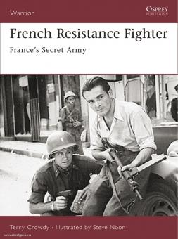 Crowdy, T./Noon, S. (Illustr.): French Resistance Fighter. France's Secret Army